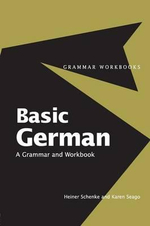 Basic German : Grammar and Workbook : Grammar Workbooks - Heiner Schenke