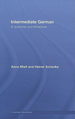 Intermediate German : A Grammar and Workbook - Heiner Schenke