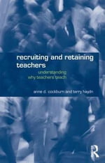 Recruiting and Retaining Good Teachers : A Guide for School Managers - Anne Cockburn
