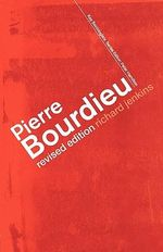 Pierre Bourdieu : Key Sociologists - Richard Jenkins