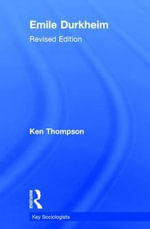Emile Durkheim : Key Sociologists - Professor Kenneth Thompson