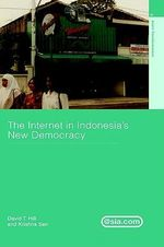 The Internet in Indonesia's New Democracy - David T. Hill