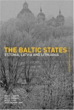 The Baltic States : Estonia, Latvia and Lithuania - David J. Smith