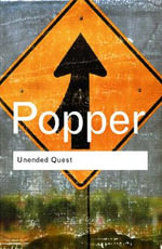 Unended Quest : An Intellectual Autobiography - Sir Karl R. Popper