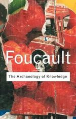 Archaeology of Knowledge : Routledge Classics - Michel Foucault