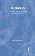 The Imaginary : A Phenomenological Psychology of the Imagination - Jean-Paul Sartre
