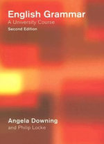 English Grammar : A University Course - Angela Downing