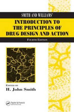 Smith and Williams' Introduction to the Principles of Drug Design and Action - John H. Smith
