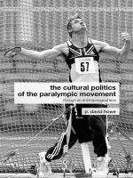 The Cultural Politics of the Paralympic Movement : Through an Anthropological Lens - David Howe
