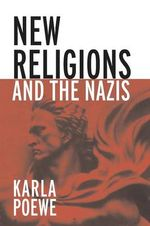 New Religions and the Nazis - Karla O. Poewe