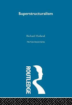 Superstructuralism : The Philosophy of Structuralism and Post-Structuralism - Wilson Knight