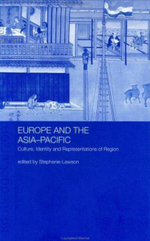 Europe and the Asia-Pacific : Culture, Identity and Representations of Region - Stephanie Lawson