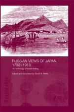 Russian Views of Japan : An Anthology of Early Travel Writing - Wells/David