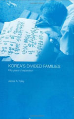 Korea's Divided Families : Fifty Years of Separation - James Foley