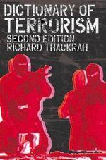 Dictionary of Terrorism - John Richard Thackrah