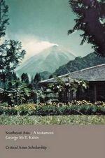 Southeast Asia : A Testament - George McT. Kahin