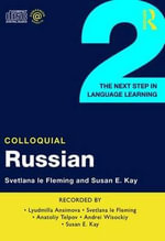 Colloquial Russian 2 : The Next Step in Language Learning - Svetlana Le Fleming