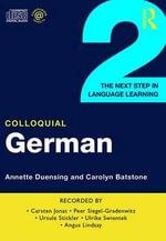 Colloquial German : The Next Step in Language Learning - Adelheid Hoffgen