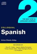 Colloquial Spanish : The Next Step in Language Learning - Untza Otada Alday