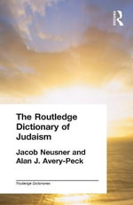 The Routledge Dictionary of Judaism - Jacob Neusner