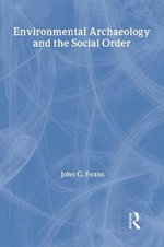 Environmental Archaeology and the Social Order - John Gwynne Evans