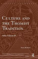 Culture and the Thomist Tradition : After Vatican II - Tracey Rowland