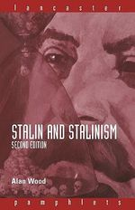Stalin and Stalinism : Ideas, Power and Terror in Inter-war Russia - Alan Wood