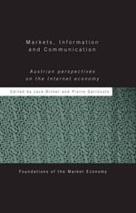 Markets, Information and Communication : Austrian Perspectives on the Internet Economy