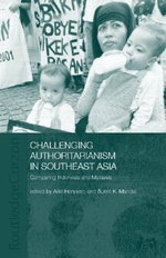 Challenging Authoritarianism in Southeast Asia : Comparing Indonesia and Malaysia