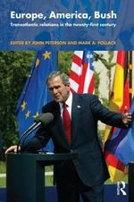 Europe, America, Bush : Transatlantic Relations After 2000