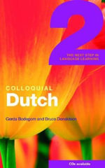 Colloquial Dutch 2 : The Next Step in Language Learning - Gerda Bodegom