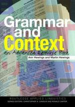 Grammar and Context : An Advanced Resource Book - Ann Hewings