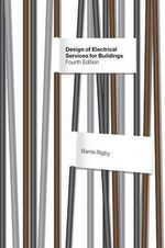 Design of Electrical Services for Buildings : 4th Edition - Barrie Rigby