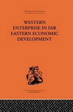 Western Enterprise in Far Eastern Economic Development : China and Japan - G.C. Allen