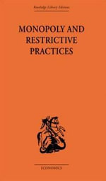 Monopoly and Restrictive Practices - George Cyril Allen