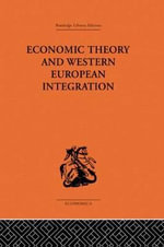 Economic Theory and Western European Intergration - Tibor Scitovsky
