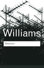 Television : Technology and Cultural Form - Raymond Williams