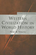 Western Civilization in World History : A History of Modern Childrearing in America - Peter N. Stearns