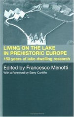 Living on Lake in Prehistoric Europe : 150 Years of Lake-Dwelling Research - Francesco Menotti