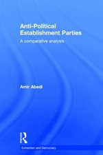 Anti-political Establishment Parties : A Comparative Analysis - Amir Abedi