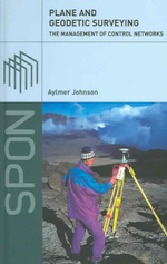 Plane and Geodetic Surveying : The Management of Control Networks - Aylmer Johnson