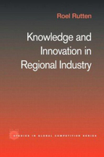 Knowledge and Innovation in Regional Industry : An Entrepreneurial Coalition - Roel Rutten