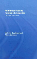 An Introduction to Forensic Linguistics : Language in Evidence - Malcolm Coulthard