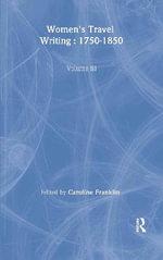 Womens Travel Writing 1750-1850 : Vol. 3 - Caroline Franklin