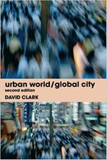 Urban World/Global City - David Clark