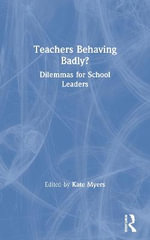 Teachers Behaving Badly : Dilemmas for School Managers