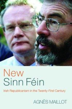 New Sinn Fein : Irish Republicanism in the Twenty-First Century - Agnes Maillot