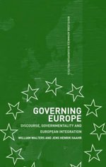 Governing Europe : European Integration and Political Reason - William Walters