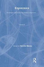 Ergonomics: Psychological Mechanisms and Models in Ergonomics : Major Writings - Neville P. Moray