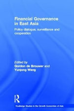 Financial Governance in East Asia : Policy Dialogue, Surveillance and Cooperation
